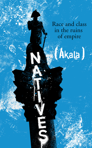 Natives by Akala for feature on best books to broaden your mind