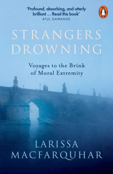 Strangers Drowning by Larissa Macfarquhar for feature on best books to broaden your mind