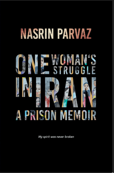 The book cover of One Woman's Struggle in Iran: A Prison Memoir by Nasrin Parvaz. Multicoloured letters spell out the title against a black background.